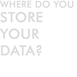Where Do You Store Your Data?